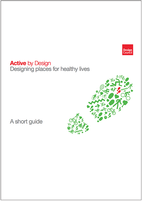 Active by Design Designing places for healthy lives