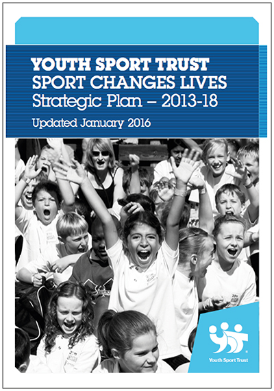 YOUTH SPORT TRUST SPORT CHANGES LIVES - Strategic Plan – 2013-18
